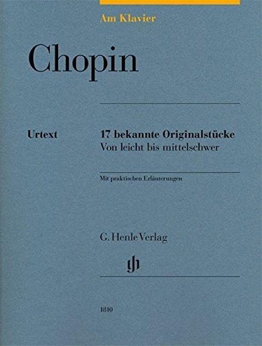 Am Klavier - Chopin: 17 bekannte Originalstücke von leicht bis mittelschwer