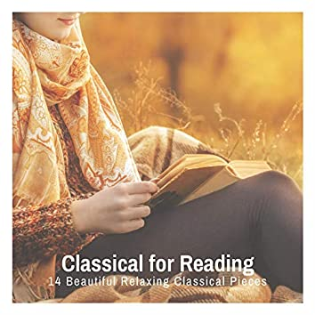 Classical for Reading: 14 Beautiful Relaxing Classical Pieces