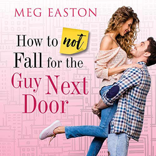 How to Not Fall for the Guy Next Door  By  cover art