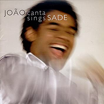 João Canta Sings Sade