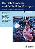 Herzschrittmacher- und Defibrillator-Therapie: Indikation - Programmierung - Nachsorge (Referenzreihe Kardiologie) - Gerd Fröhlig