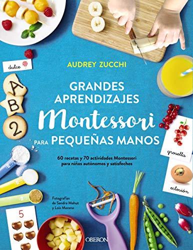 Grandes aprendizajes Montessori para pequeñas manos (Libros Singulares)