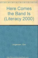 Here Comes the Band Is (Literacy 2000) 0947328491 Book Cover