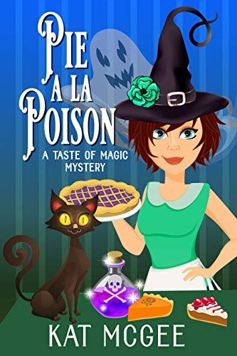 Pie a la Poison (Taste of Magic Mysteries Book 2) by [Kat McGee]