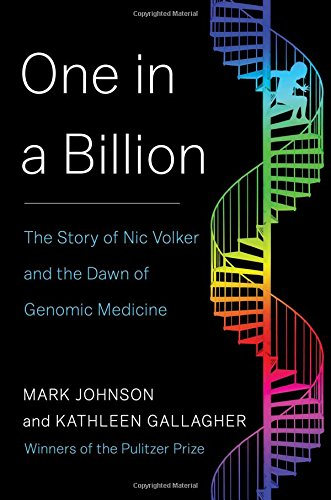 Image of One in a Billion: The Story of Nic Volker and the Dawn of Genomic Medicine