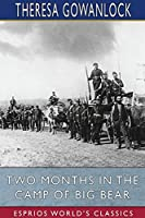 Two Months in the Camp of Big Bear (Esprios Classics)