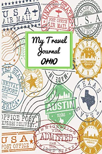 My Travel Journal Ohio: 6 x 9 Lined Journal, 126 pages | Journal Travel | Memory Book | A Mindful Journal Travel | A Gift for Everyone | Ohio |