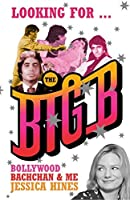 Looking for the Big B: Bollywood, Bachchan and Me