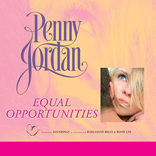 Equal Opportunities                   By:                                                                                                                                 Penny Jordan                               Narrated by:                                                                                                                                 Karen Cass                      Length: 5 hrs and 5 mins     Not rated yet     Overall 0.0