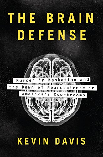 Compare Textbook Prices for The Brain Defense: Murder in Manhattan and the Dawn of Neuroscience in America's Courtrooms  ISBN 9781594206337 by Davis, Kevin