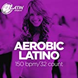 Aerobic Latino 2019: 60 Minutes Mixed Compilation for Fitness & Workout 150 bpm/32 Count