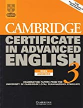 Cambridge Certificate in Advanced English 3 Student's Book with answers: Examination Papers from the University of Cambridge Local Examinations Syndicate (CAE Practice Tests)