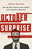 October Surprise: How the FBI Tried to Save Itself and Crashed an Election