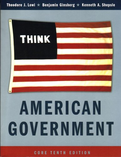 American Government: Power and Purpose, Core Tenth Edition