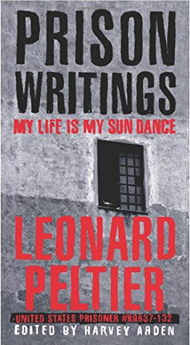 Compare Textbook Prices for Prison Writings: My Life Is My Sun Dance 1st Edition ISBN 9780312263805 by Peltier, Leonard,Arden, Harvey,Clark, Ramsey,Looking Horse, Chief Arvol