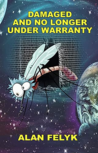 Damaged And No Longer Under Warranty (Infinity's Trinity Book 2) by [Alan Felyk, Cindy Swanson]