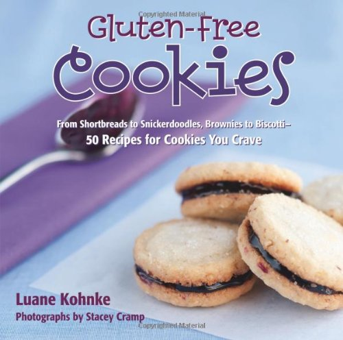 Gluten Free Cookies: From Shortbreads to Snickerdoodles, Brownies to Biscote-50 Recipes for Cookies You Crave