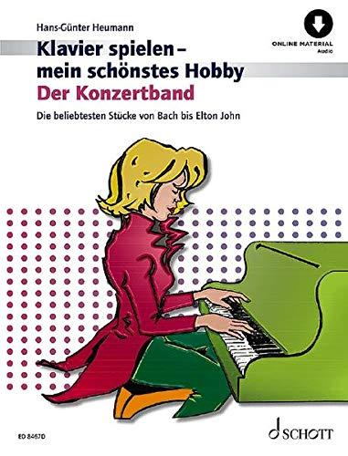 Der Konzertband: Die beliebtesten Stücke von Bach bis Elton John. Klavier. Ausgabe mit Online-Audiodatei. (Klavierspielen - mein schönstes Hobby: Die ... Klavierschule für Jugendliche und Erwachsene)