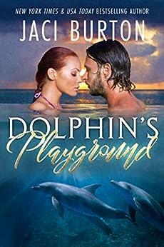 Dolphin's Playground by [Jaci Burton]