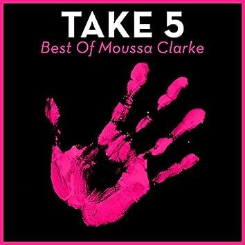 Take 5 - Best of Moussa Clarke