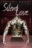 Silent Love: Bis zu deiner Seele (Shawn & Mia 4)