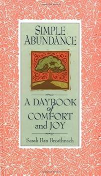 Hardcover Simple Abundance: A Daybook of Comfort of Joy Book