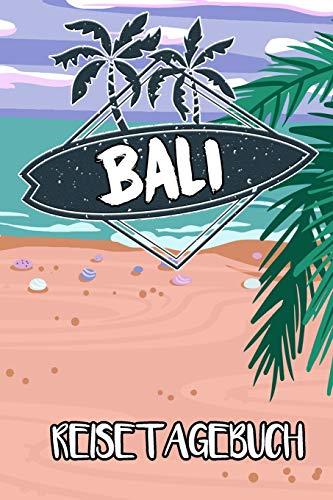 Reisetagebuch Bali: Reisejournal für den Insel Urlaub - inkl. Packliste | Erinnerungsbuch für Sehenswürdigkeiten & Ausflüge | Notizbuch als Geschenk, Abschiedsgeschenk