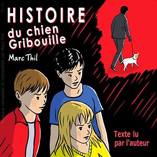 Histoire du chien Gribouille audiobook cover art