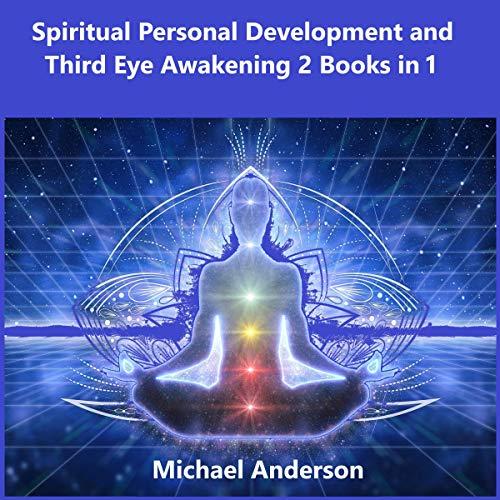 Spiritual Personal Development and Third Eye Awakening 2 Books in 1