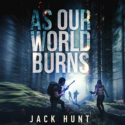 As Our World Burns: A Post-Apocalyptic Survival Thriller cover art