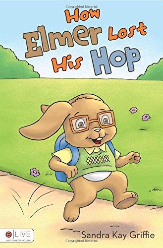 Book: How Elmer Lost His Hop by Sandra Kay Griffie