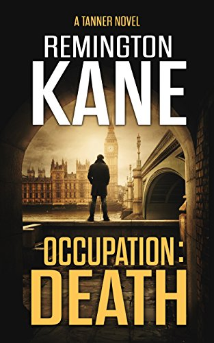 Occupation: Death (A Tanner Novel Book 12) by [Remington Kane]