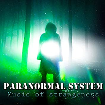 Paranormal System – Music of Strangeness