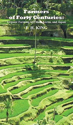 Farmers of Forty Centuries: Permanent Organic Farming in China, Korea, and Japan