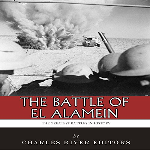 The Greatest Battles in History: The Battle of El Alamein cover art