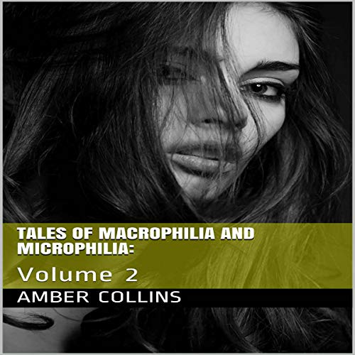 Couverture de Tales of Macrophilia and Microphilia, Volume 2