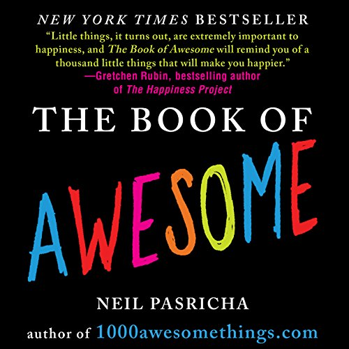 The Book of Awesome                   By:                                                                                                                                 Neil Pasricha                               Narrated by:                                                                                                                                 Therese Plummer,                                                                                        Erin Moon,                                                                                        Neil Hellegers,                   and others                 Length: 7 hrs and 25 mins     10 ratings     Overall 4.4