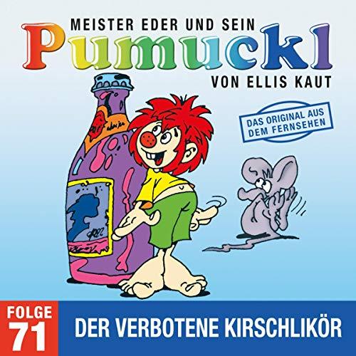 Der verbotene Kirschlikör. Das Original aus dem Fernsehen: Meister Eder und sein Pumuckl 71