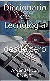 Diccionario de tecnología : desde cero