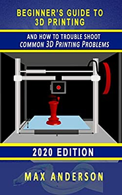 Beginner's Guide to 3D Printing and How to Troubleshoot Common Printing Problems