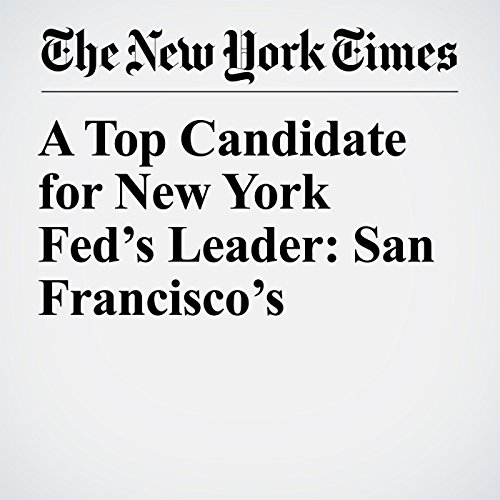 A Top Candidate for New York Fed's Leader: San Francisco's copertina