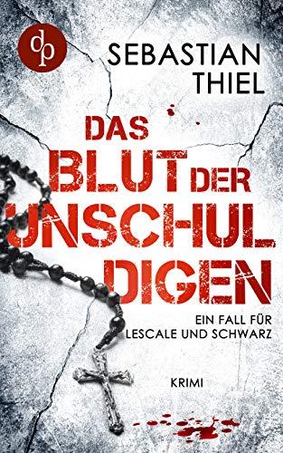 Das Blut der Unschuldigen: Ein Fall für Lescale und Schwarz