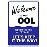 Swimming Pool Sign, Welcome to Our OOL Sign, Pool Rules, 10x14 Rust Free Aluminum, Weather/Fade Resistant, Easy Mounting, Indoor/Outdoor Use, Made in USA by SIGO SIGNS