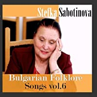 Bulgarian Folklore Songs, Vol. 6 by Stefka Sabotinova