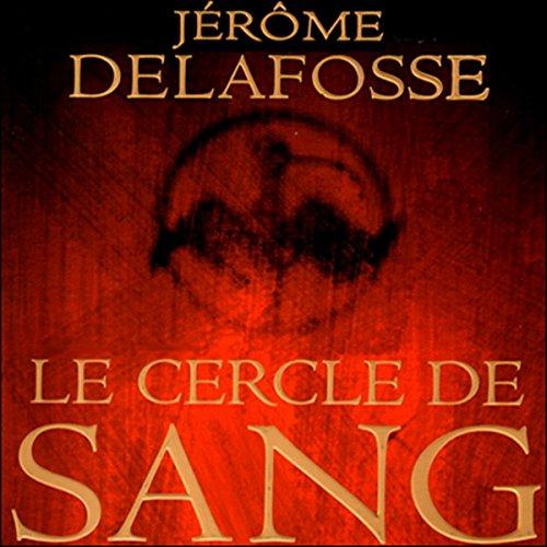 JÉRÔME DELAFOSSE - LE CERCLE DE SANG  [MP3 64KBPS]