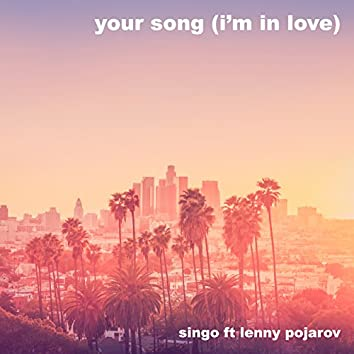 Your Song (I'm in Love)