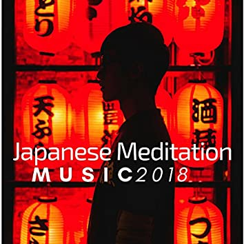 Japanese Meditation Music - Best Oriental Music to Meditate 2018