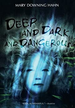 Deep and Dark and Dangerous by Mary Downing Hahn 2008-08-04
