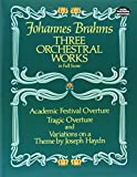 three orchestral works in full score: academic festival overture, tragic overture and variations on a theme by joseph haydn [lingua inglese]
