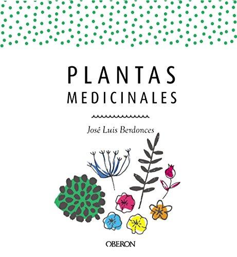 Plantas medicinales. Edición actualizada 2018 (Spanish Edition)